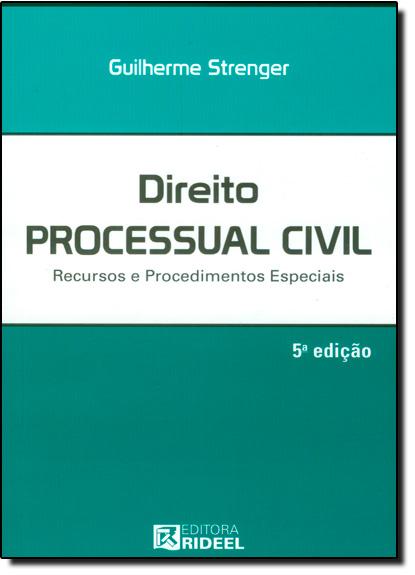 Direito Processual Civil: Recursos e Procedimentos Especiais, livro de Guilherme Strenger
