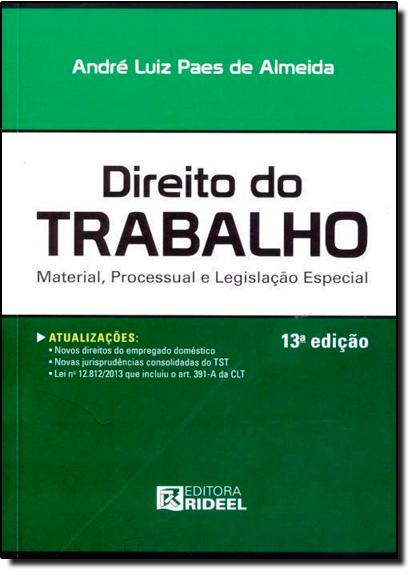 Direito do Trabalho: Material, Processual e Legislação Especial, livro de André Luiz Paes de Almeida