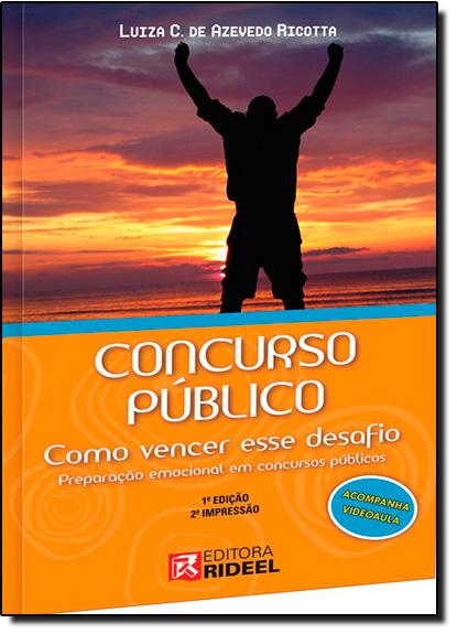 Concurso Público: Como Vencer Esse Desafio, livro de Luiza C. de Azevedo Ricotta