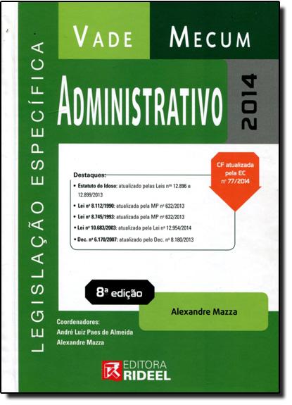 Vade Mecum Administrativo: Legislação Específica, livro de Alexandre Mazza