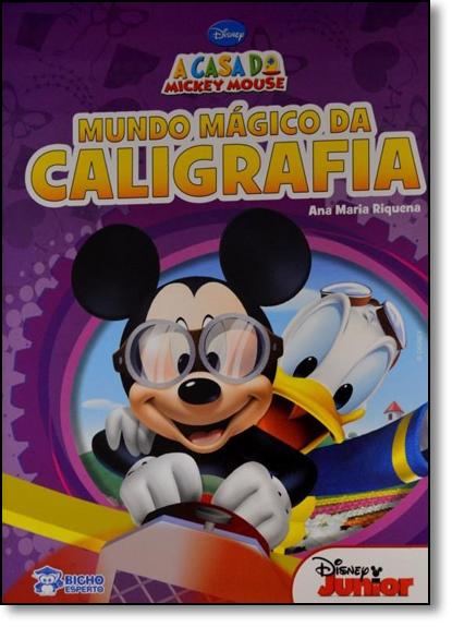Mundo Mágico da Caligrafia - Coleção A Casa do Mickey, livro de Ana Maria Riquena