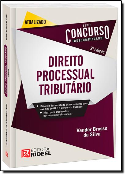 Direito Processual Tributário - Série Concurso Descomplicado, livro de Vander Brusso da Silva