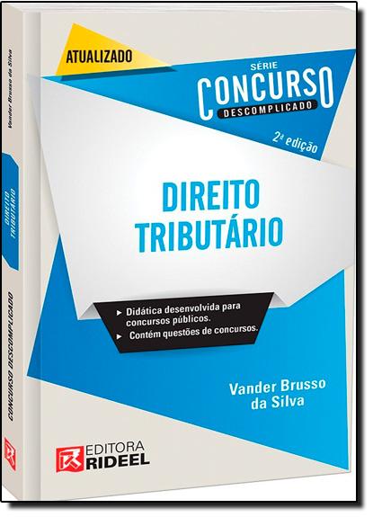 Direito Tributário - Série Concurso Descomplicado, livro de Vander Brusso da Silva