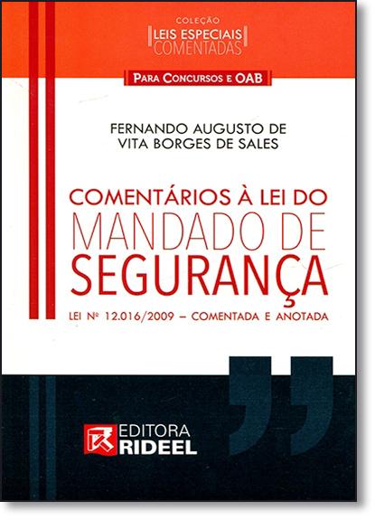 Comentários À Lei do Mandado de Segurança: Lei 12.016-2009 - Comentada e Anotada, livro de Fernando Augusto de Vita Borges de Sales