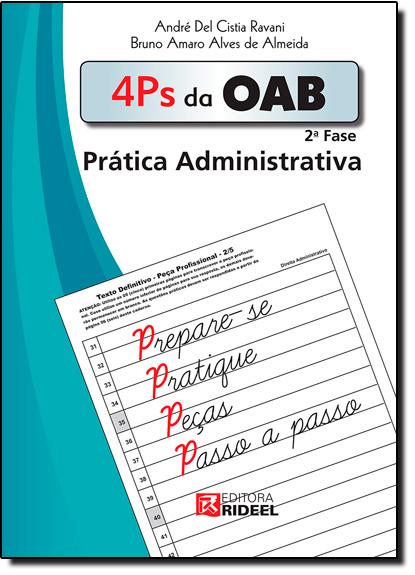 4 Ps da Oab 2ª Fase: Prática Administrativa, livro de Bruno Amaro