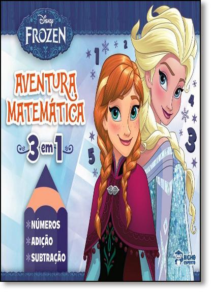 Disney Frozen - Aventura Matemática 3 em 1 - Números, Adição e Subtração, livro de Editora Bicho Esperto