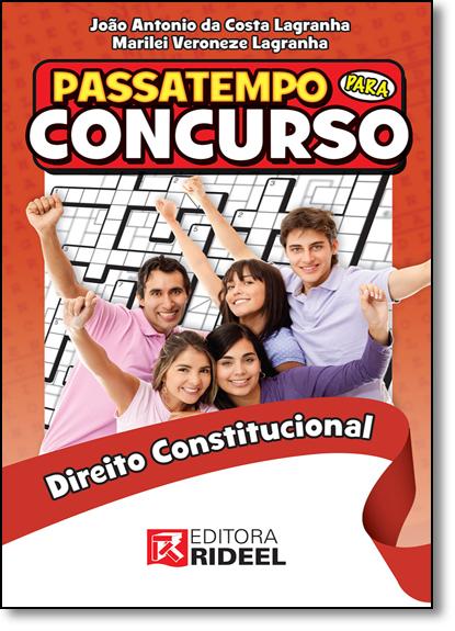 Passatempo Para Concurso: Direito Constitucional, livro de João Antônio da Costa Lagranha