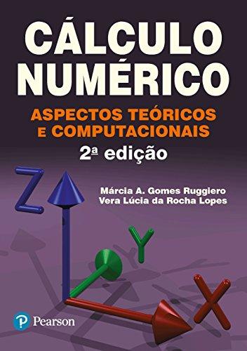 Cálculo numérico - Aspectos teóricos e computacionais - 2ª edição, livro de Vera Lúcia da Rocha Lopes, Márcia A. Gomes Ruggiero