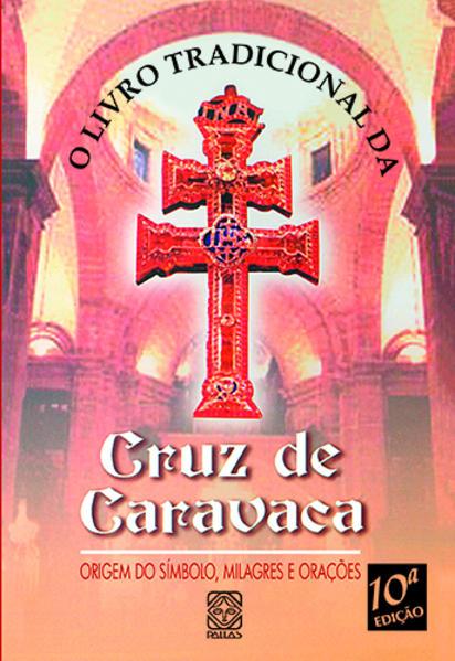 LIVRO TRADICIONAL DA CRUZ DE CARAVACA, O, livro de Coletânea