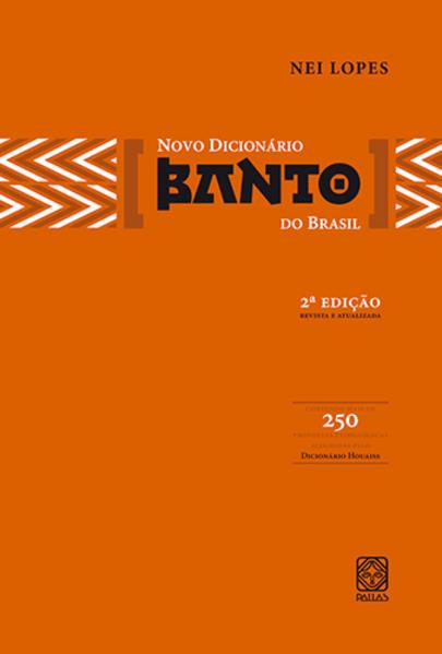 Novo Dicionário Banto no Brasil, livro de Nei Lopes