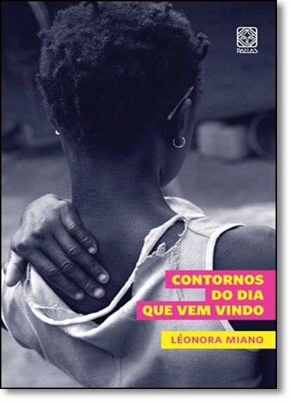 Contornos do Dia Que Vem Vindo, livro de Léonora Miano