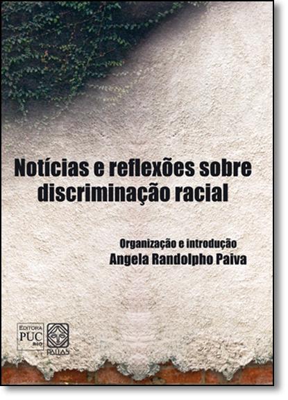 Notícias e Reflexões Sobre Discriminação Racial, livro de Angela Randolpho Paiva