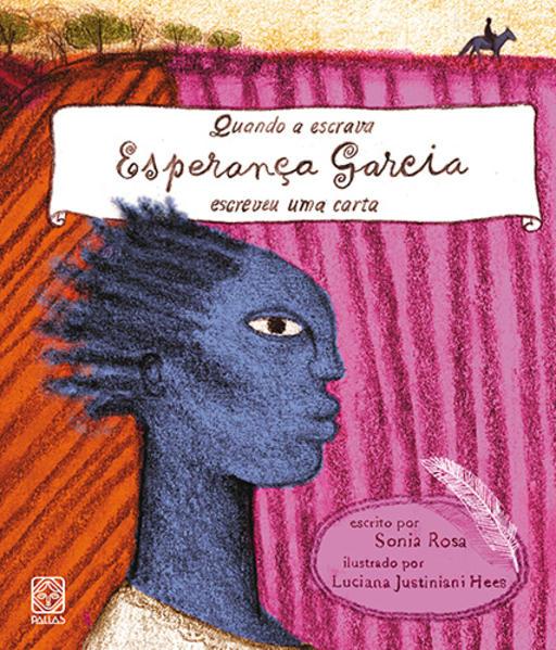 Quando a Escrava Esperança Garcia Escreveu Uma Carta, livro de Sonia Rosa