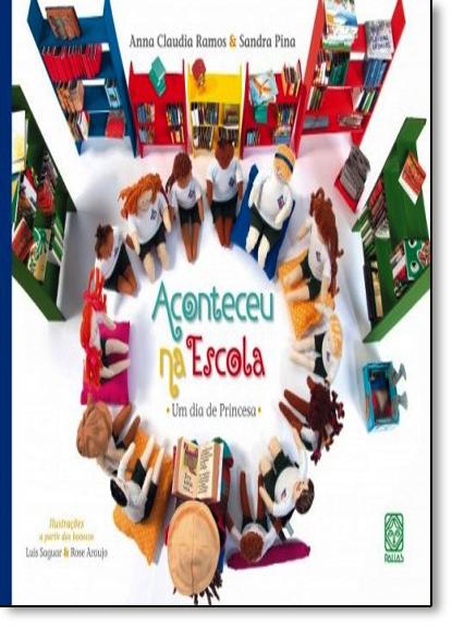 Aconteceu na Escola: Um Dia de Princesa, livro de Anna Claudia Ramos