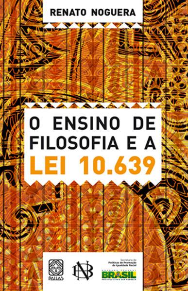 Ensino de Filosofia e a Lei 10.639, livro de Renato Noguera