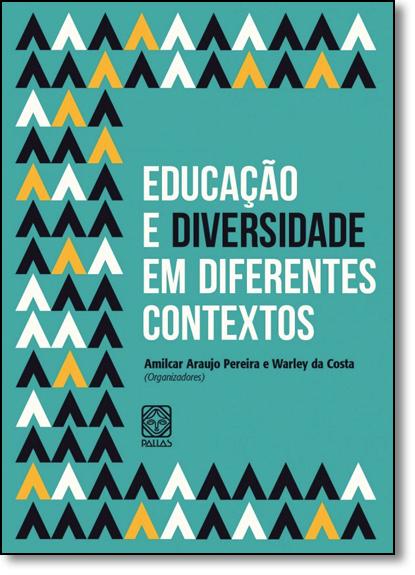Educação e Diversidade em Diferentes Contextos, livro de Amilcar Araujo Pereira