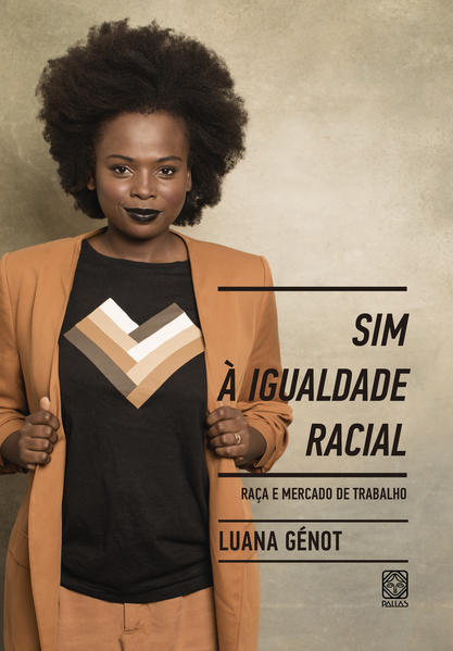 Sim à igualdade racial. Raça e mercado de trabalho, livro de Luana Génot