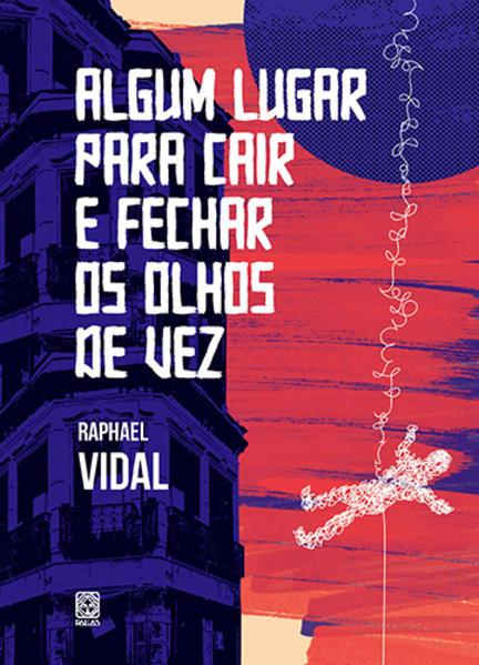Algum lugar para cair e fechar os olhos de vez, livro de Raphael Vidal