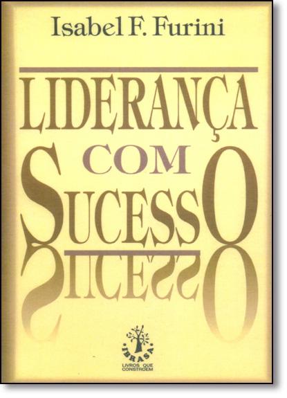 Liderança com Sucesso, livro de Isabel F. Furini