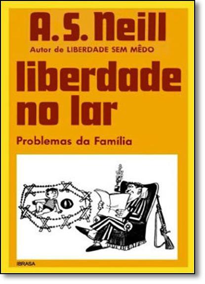 Liberdade No Lar: Problemas da Família, livro de A. S. Neill