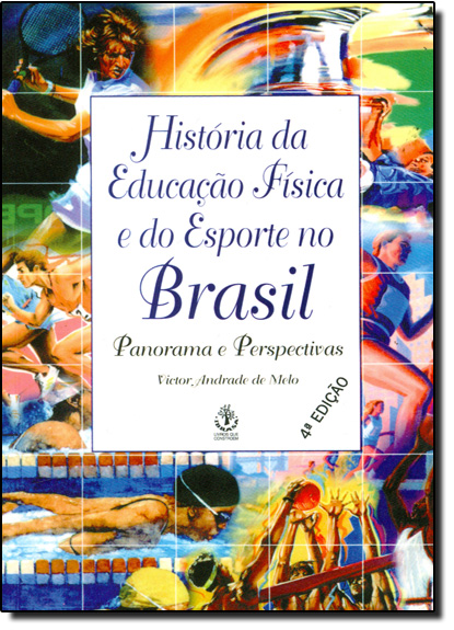 História da Educação Física e do Esporte no Brasil, livro de Victor Andrade de Melo