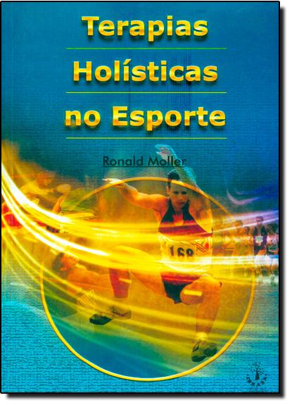 Terapias Holísticas no Esporte, livro de Ronald Moller