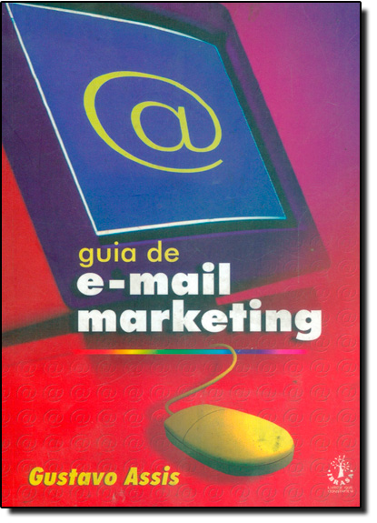 Guia de E-mail Marketing, livro de Gustavo Assis