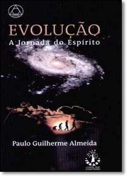 Evolução: Jornada do Espírito, A, livro de Paulo Guilherme Almeida