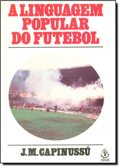 Linguagem Popular do Futebol, A, livro de José Maurício Capinussú