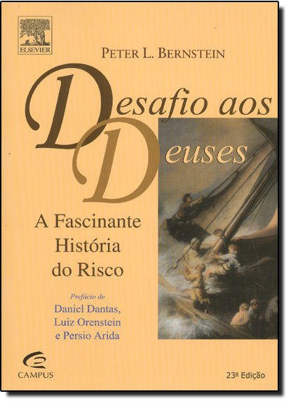 Desafio aos Deuses: a Fascinante História de Risco, livro de Peter L. Bernstein