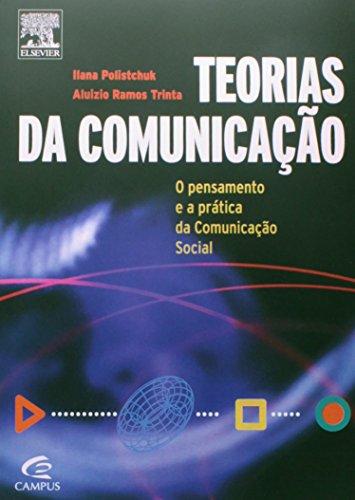 Teorias da Comunicação: O Pensamento e a Prática da Comunicação Social, livro de Ilana Polistchukuk