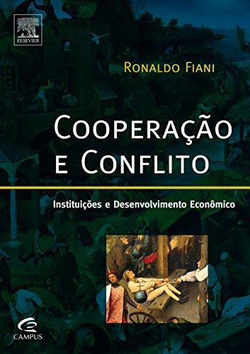 Cooperação e conflito - Instituições e Desenvolvimento Econômico, livro de Ronaldo Fiani