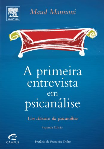Primeira Entrevista em Psicanálise, A, livro de Maud Mannoni