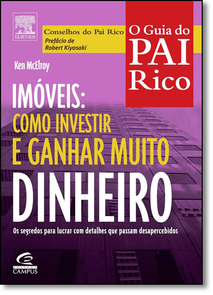 Imóveis:: Como Investir e Ganhar Muito Dinheiro, livro de Ken McElroy