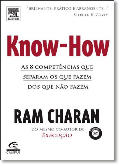 Know-how: As 8 Competências que Separam os que Fazem Acontecer dos que Não Fazem, livro de Ram Charan