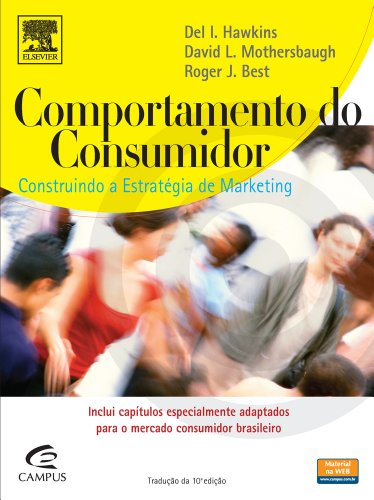 Comportamento do Consumidor: Construindo a Estratégia de Marketing, livro de Del L Hawkins