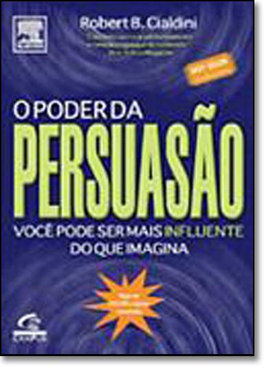 Poder da Persuasão, O, livro de Robert B. Cialdini