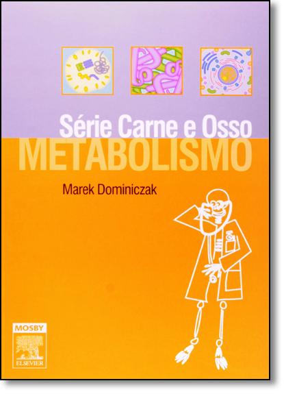 Metabolismo - Série Carne e Osso, livro de Marke H. Dominiczak
