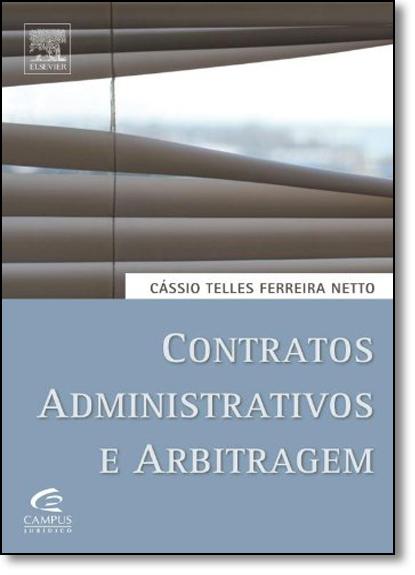 CONTRATOS ADMINISTRATIVOS E ARBITRAGEM, livro de FERREIRA NETTO