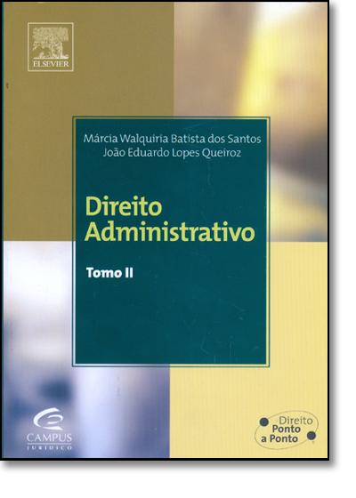 Direito Administrativo - Tomo II, livro de QUEIROZ/ SANTOS