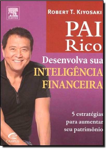 Pai Rico: Desenvolva Sua Inteligência Financeira, livro de KIYOSAKI