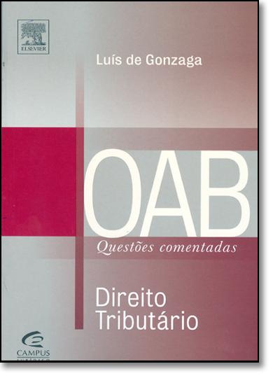 DIREITO TRIBUTARIO - COL. OAB QUESTOES COMENTADAS, livro de GONZAGA