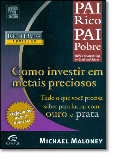 Pai Rico Pai Pobre: Como Investir Em Metais Preciosos, livro de MALONEY