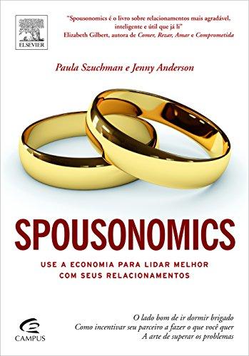Spousonomics: Use a Economia para Lidar Melhor com seus Relacionamentos, livro de Jenny Anderson | Paula Szuchman