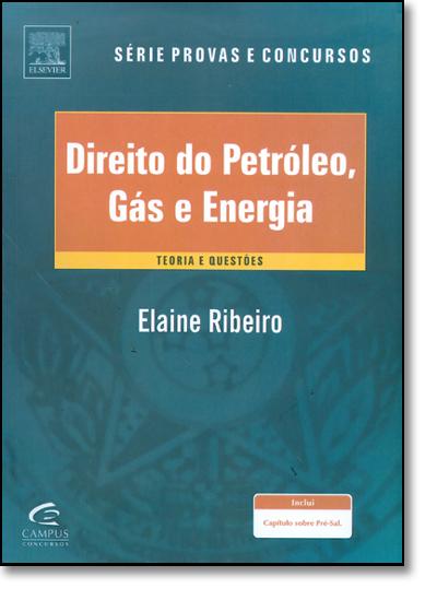 Direito do Petróleo, Gás e Energia: Teoria e Questões, livro de Elaine Ribeiro