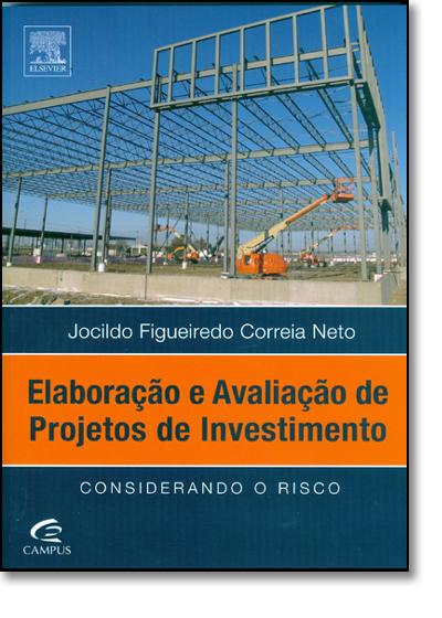 Elaboração e Avaliação de Projetos de Investimento, livro de Jocildo Figueiredo Correia Neto