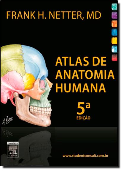 Netter - Atlas de Anatomia Humana, livro de Frank H. Netter