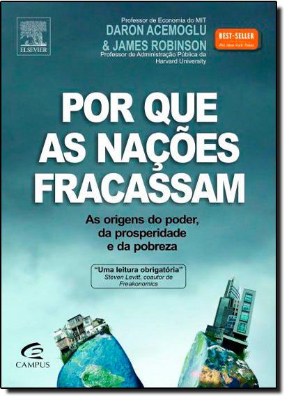 Por Que as Nações Fracassam: As Origens do Poder, da Prosperidade e da Pobreza, livro de Daron Acemoglu