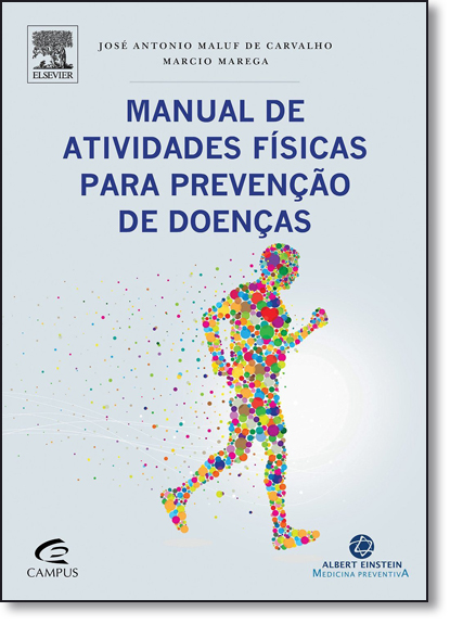 Manual de Atividades Físicas Para Prevenção de Doenças, livro de Marcio Marega | José Antonio