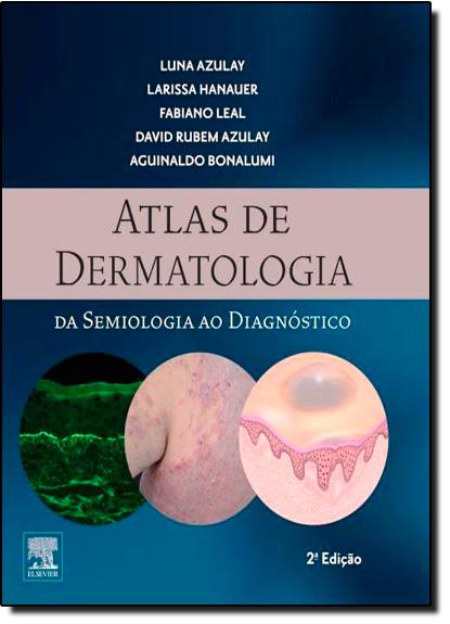 Atlas de Dermatologia da Semiologia ao Diagnóstico, livro de Luna Azulay
